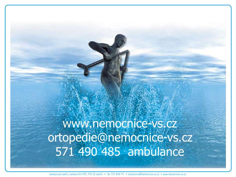www.nemocnice-vs.cz ortopedie@nemocnice-vs.cz 571 490 485 ambulance