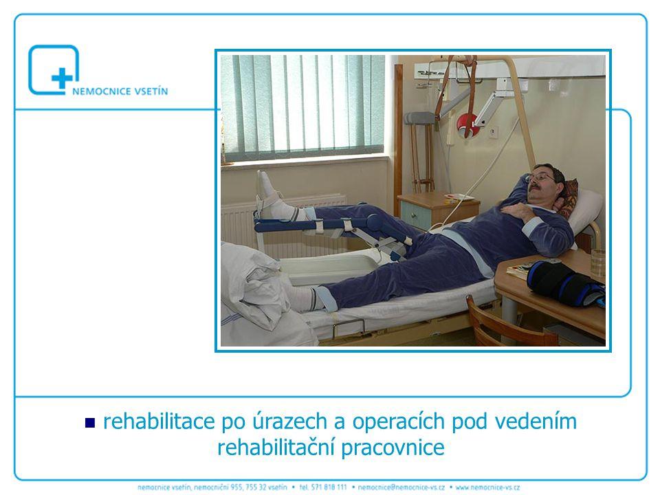 rehabilitace po úrazech a operacích pod vedením rehabilitační pracovnice