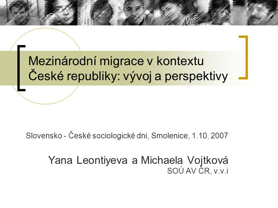 Mezinárodní migrace v kontextu České republiky: vývoj a perspektivy