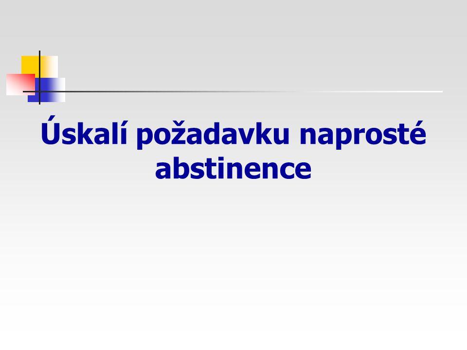 Úskalí požadavku naprosté abstinence