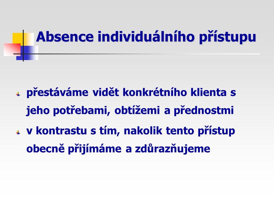 Absence individuálního přístupu