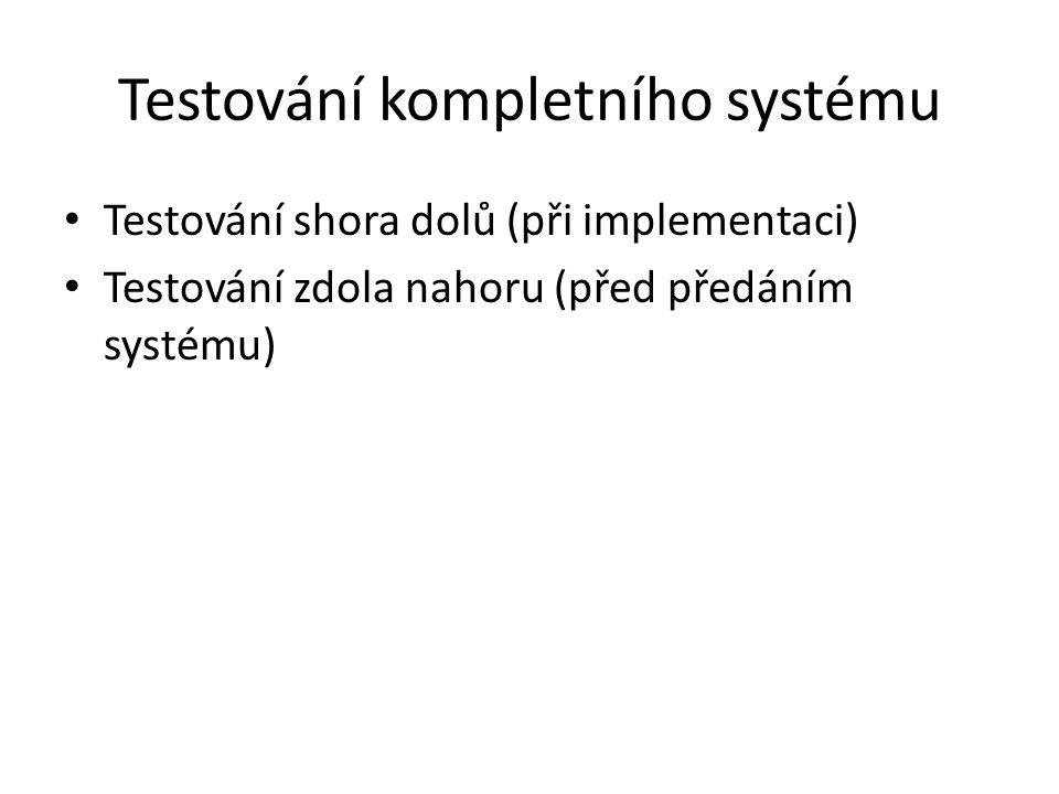 Testování kompletního systému