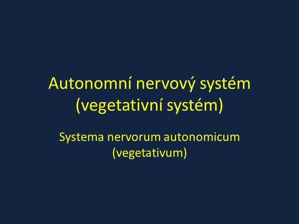Autonomní nervový systém (vegetativní systém)