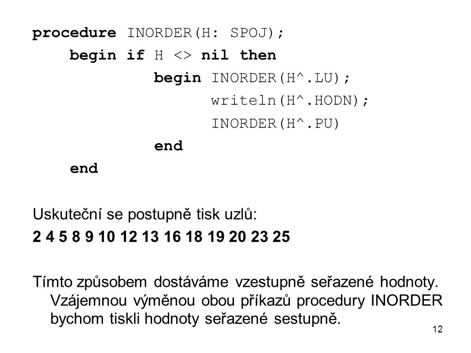 procedure INORDER(H: SPOJ);