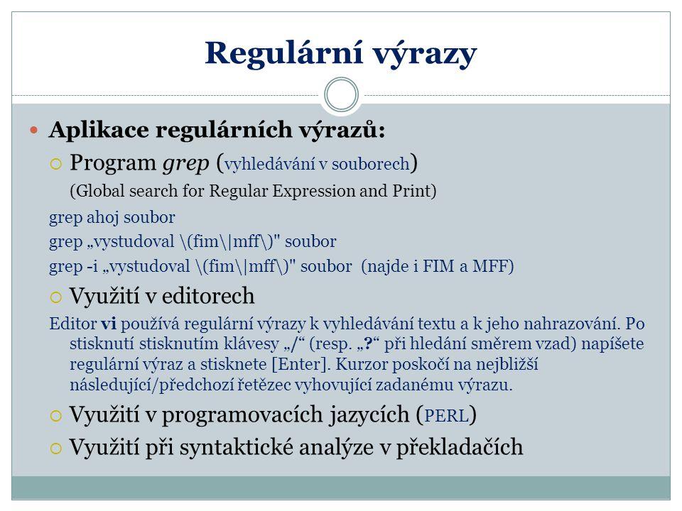 Regulární výrazy Aplikace regulárních výrazů: