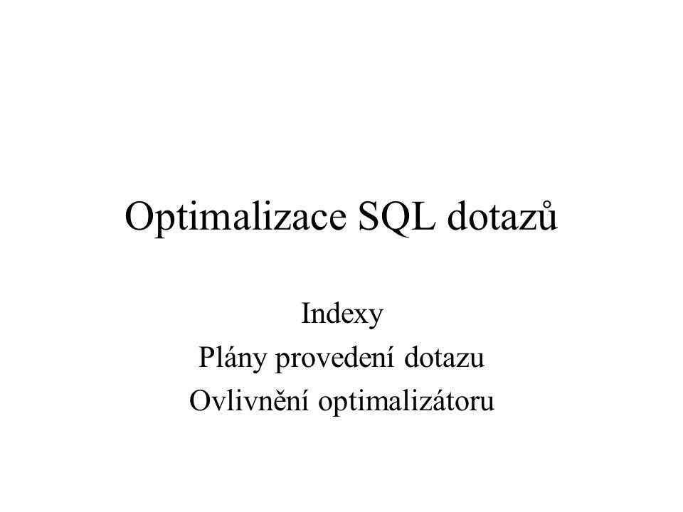 Optimalizace SQL dotazů