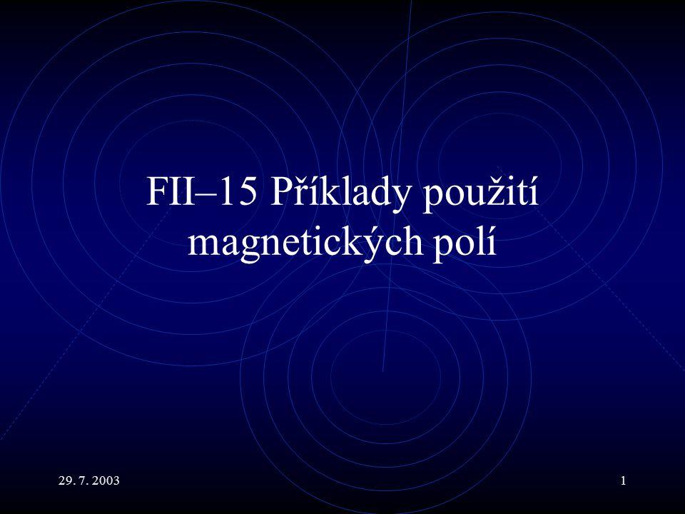 FII–15 Příklady použití magnetických polí