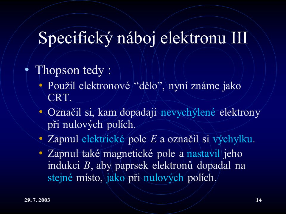 Specifický náboj elektronu III
