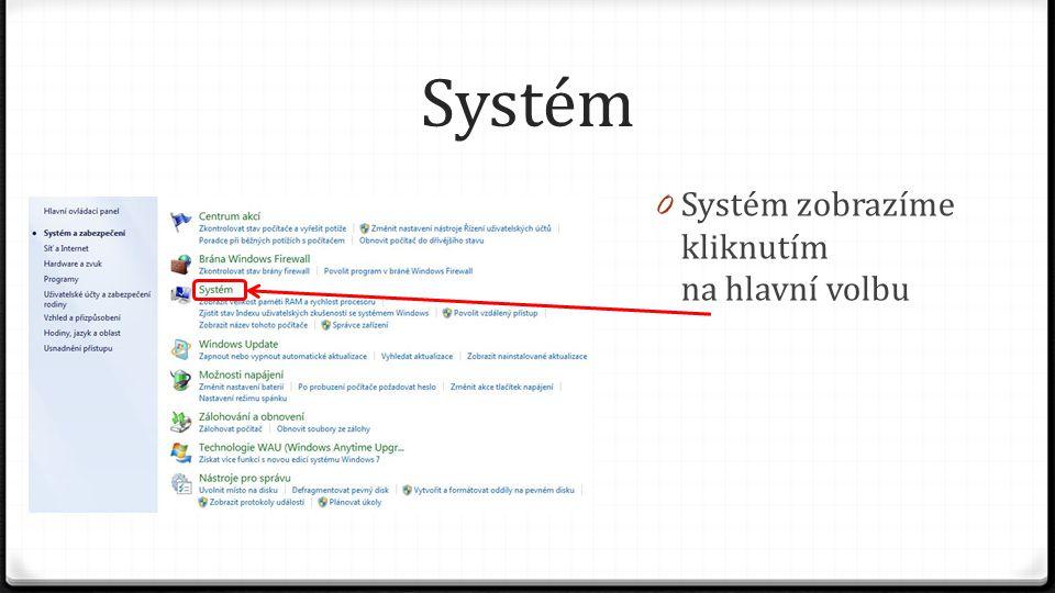 Systém Systém zobrazíme kliknutím na hlavní volbu
