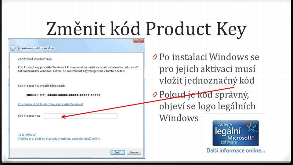 Změnit kód Product Key Po instalaci Windows se pro jejich aktivaci musí vložit jednoznačný kód.