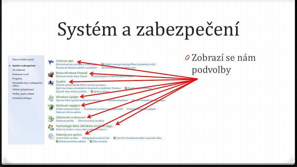 Systém a zabezpečení Zobrazí se nám podvolby