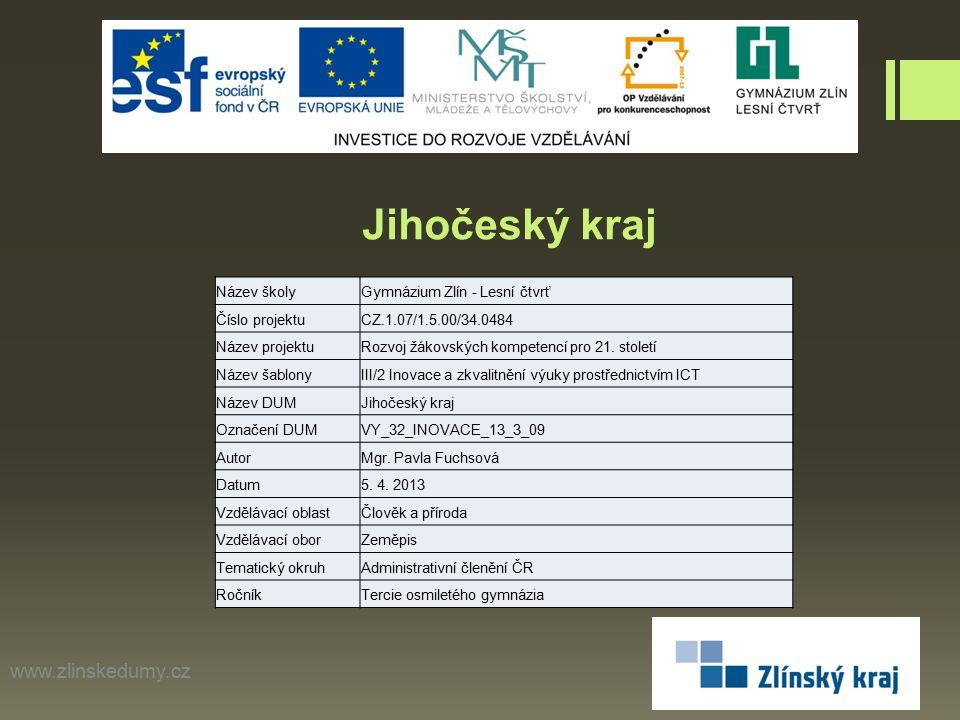 Jihočeský kraj www.zlinskedumy.cz Název školy