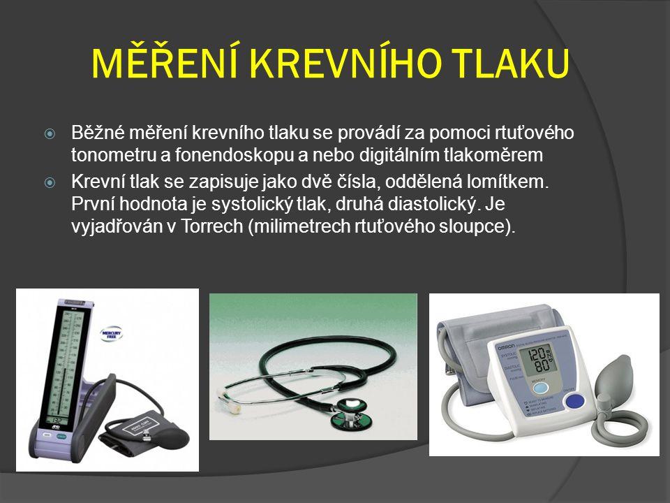 MĚŘENÍ KREVNÍHO TLAKU Běžné měření krevního tlaku se provádí za pomoci rtuťového tonometru a fonendoskopu a nebo digitálním tlakoměrem.