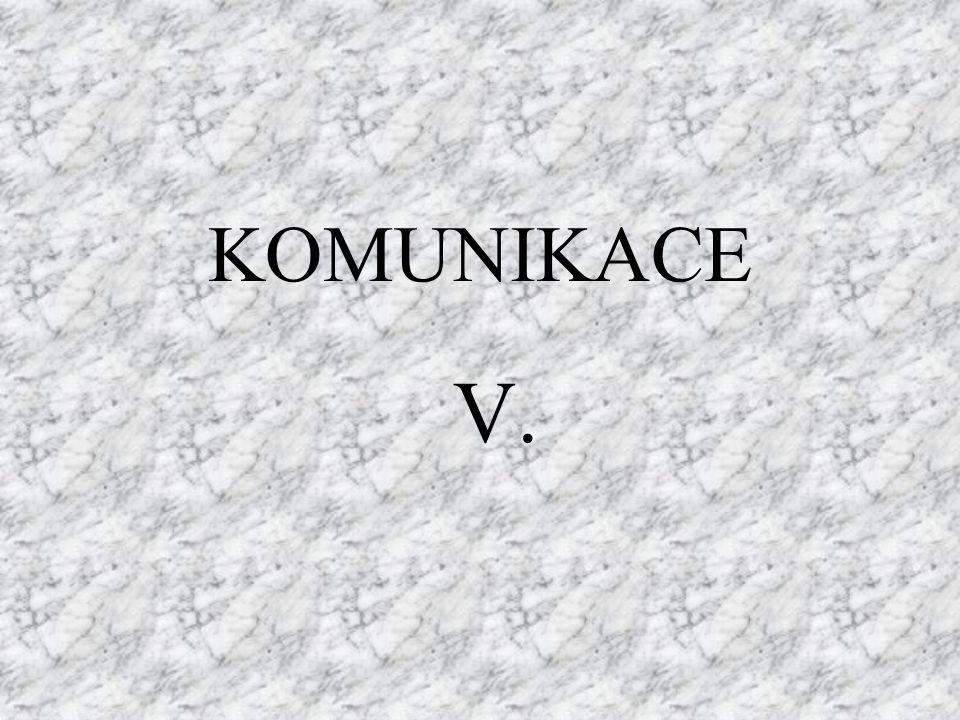 KOMUNIKACE V.