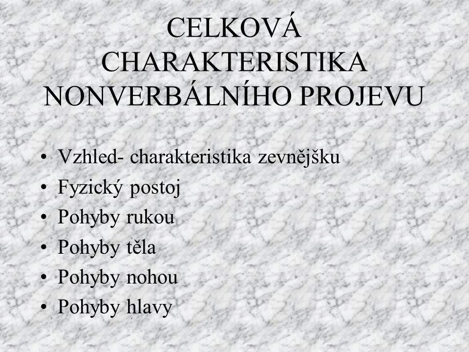 CELKOVÁ CHARAKTERISTIKA NONVERBÁLNÍHO PROJEVU