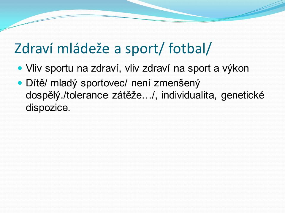 Zdraví mládeže a sport/ fotbal/