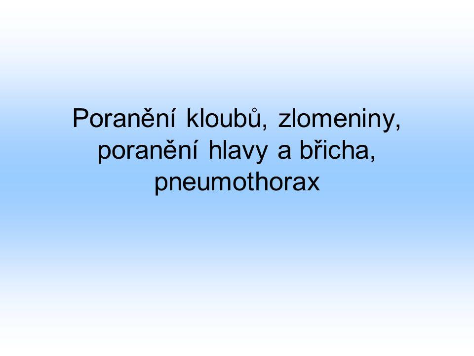Poranění kloubů, zlomeniny, poranění hlavy a břicha, pneumothorax