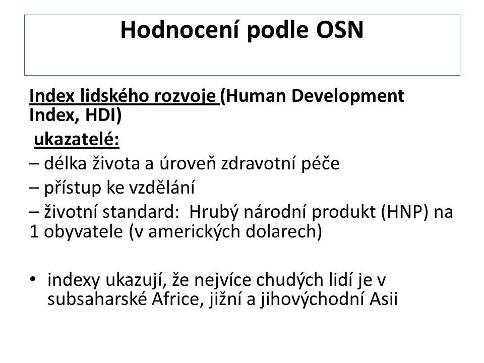 Hodnocení podle OSN Index lidského rozvoje (Human Development Index, HDI) ukazatelé: – délka života a úroveň zdravotní péče.
