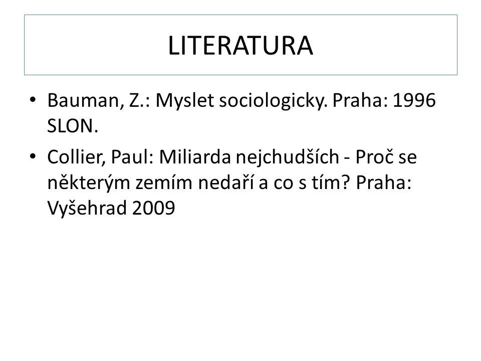 LITERATURA Bauman, Z.: Myslet sociologicky. Praha: 1996 SLON.