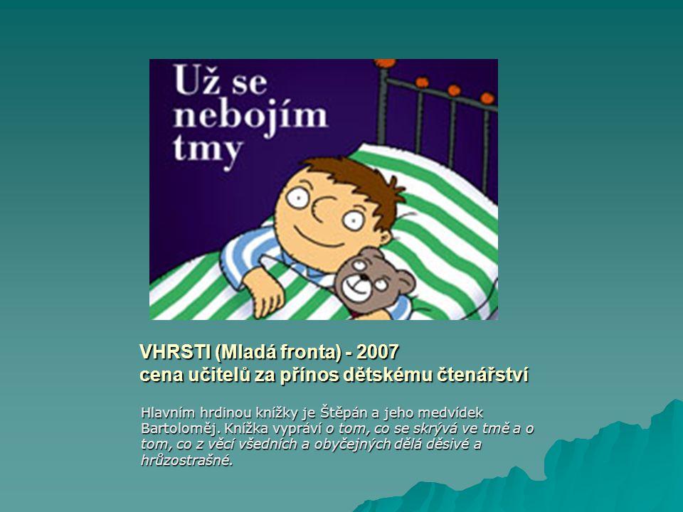 VHRSTI (Mladá fronta) - 2007 cena učitelů za přínos dětskému čtenářství