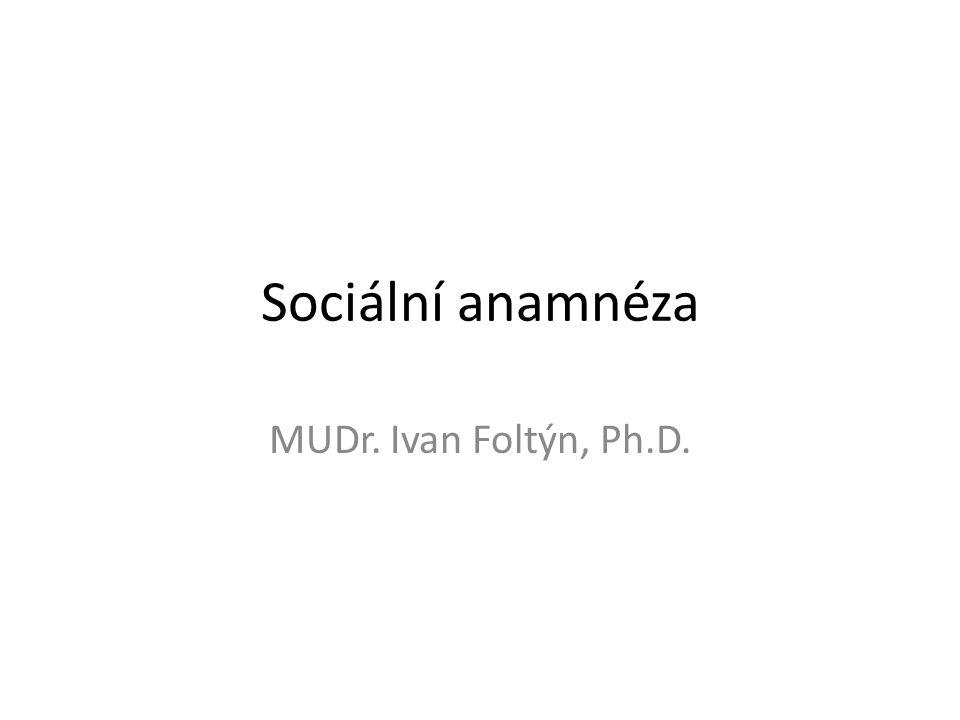 Sociální anamnéza MUDr. Ivan Foltýn, Ph.D.