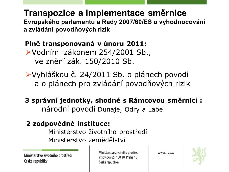 Transpozice a implementace směrnice Evropského parlamentu a Rady 2007/60/ES o vyhodnocování a zvládání povodňových rizik