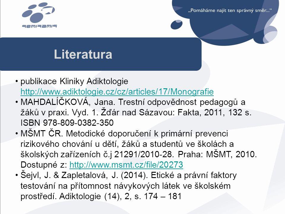 Literatura publikace Kliniky Adiktologie http://www.adiktologie.cz/cz/articles/17/Monografie.
