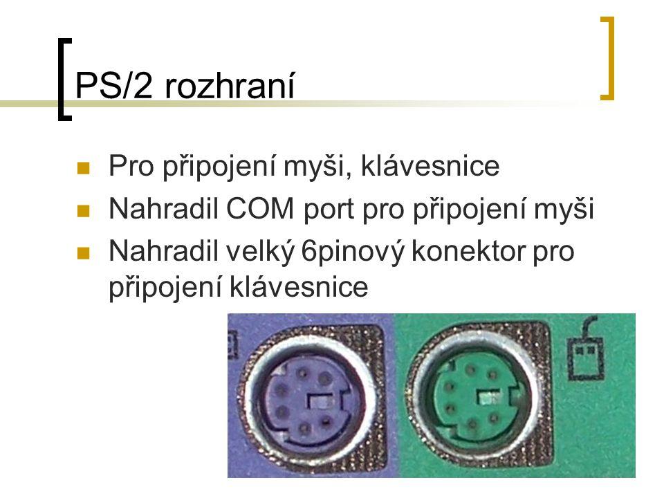 PS/2 rozhraní Pro připojení myši, klávesnice