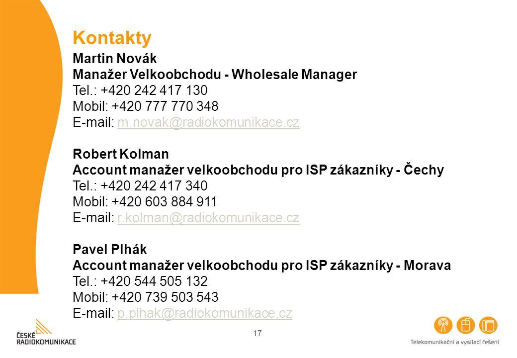 Kontakty Martin Novák Manažer Velkoobchodu - Wholesale Manager Tel.: +420 242 417 130 Mobil: +420 777 770 348 E-mail: m.novak@radiokomunikace.cz.