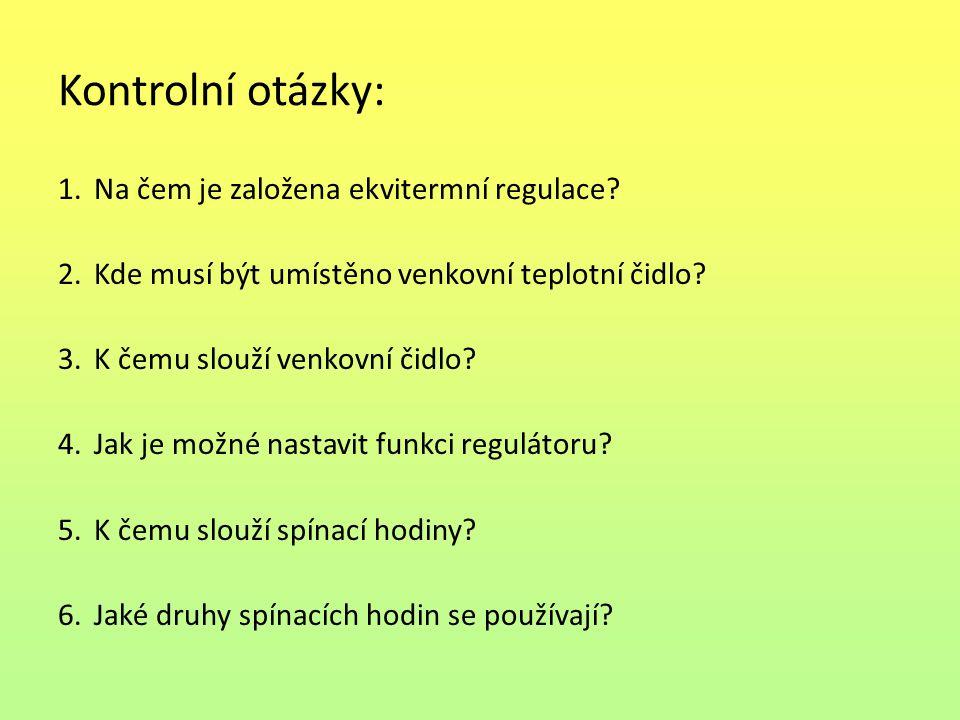 Kontrolní otázky: Na čem je založena ekvitermní regulace