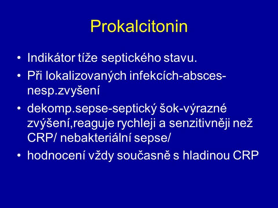 Prokalcitonin Indikátor tíže septického stavu.
