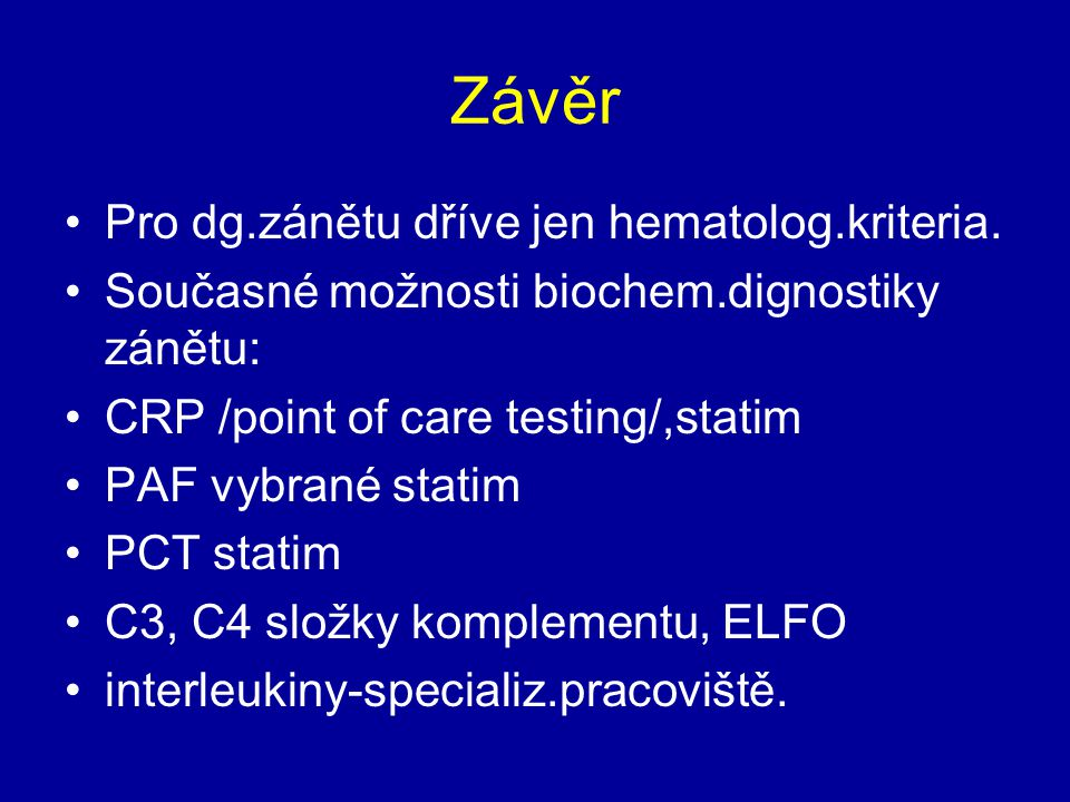 Závěr Pro dg.zánětu dříve jen hematolog.kriteria.