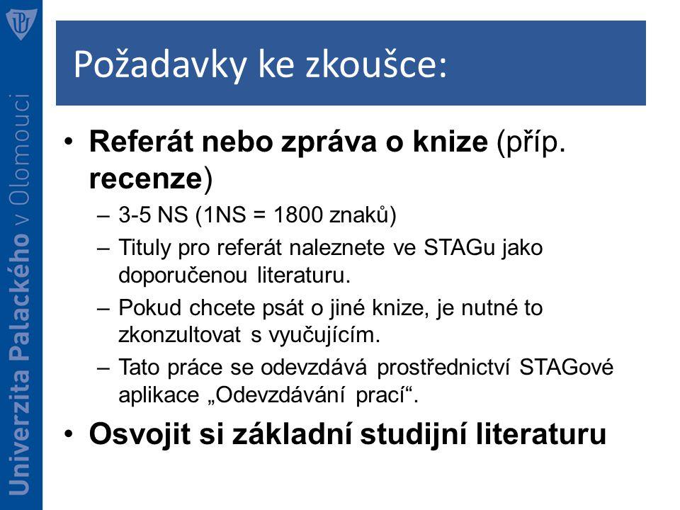 Požadavky ke zkoušce: Referát nebo zpráva o knize (příp. recenze)