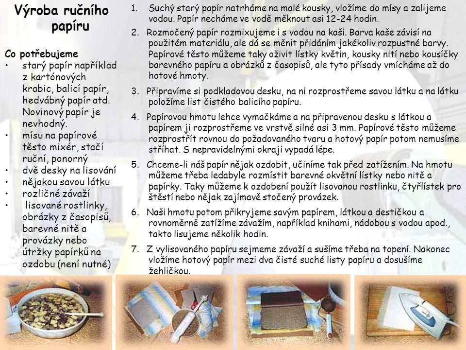 Výroba ručního papíru Co potřebujeme