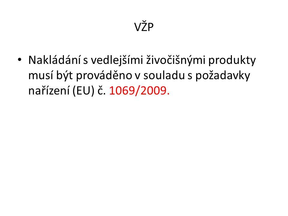 VŽP Nakládání s vedlejšími živočišnými produkty musí být prováděno v souladu s požadavky nařízení (EU) č.