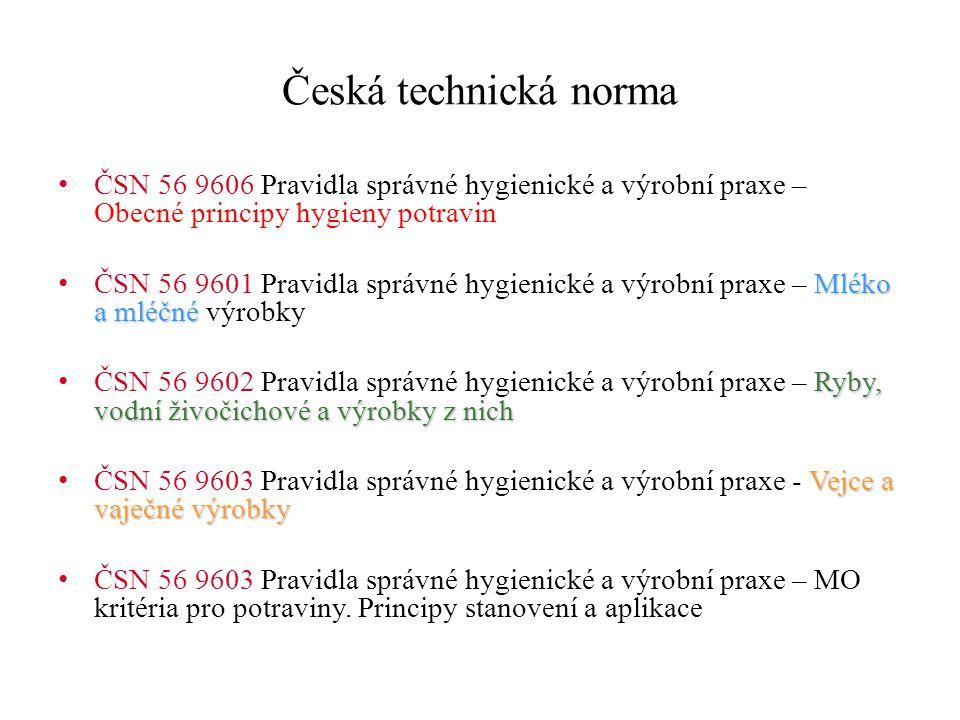 Česká technická norma ČSN 56 9606 Pravidla správné hygienické a výrobní praxe – Obecné principy hygieny potravin.