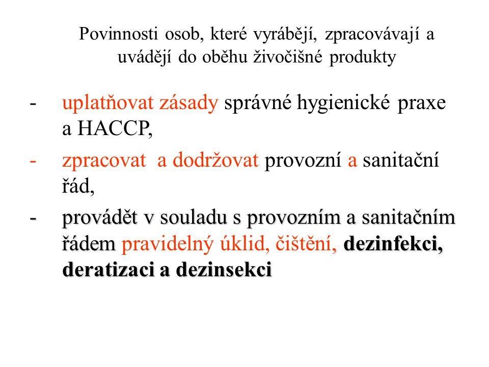 - uplatňovat zásady správné hygienické praxe a HACCP,