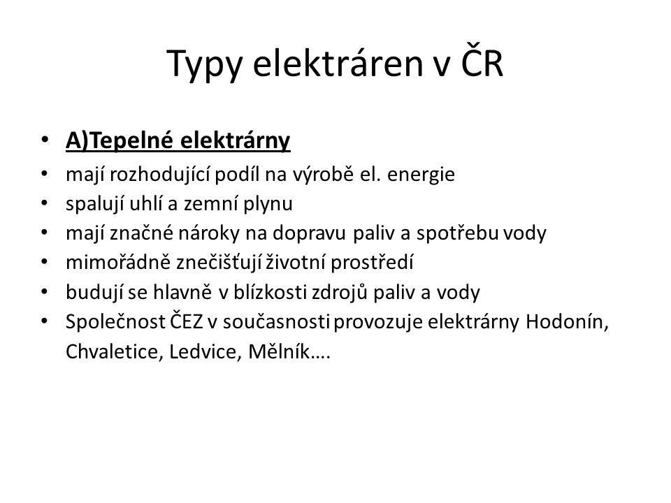 Typy elektráren v ČR A)Tepelné elektrárny