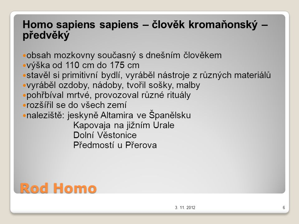 Rod Homo Homo sapiens sapiens – člověk kromaňonský – předvěký