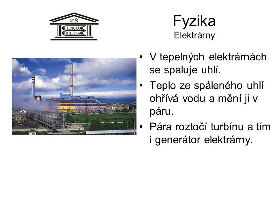 Fyzika Elektrárny V tepelných elektrárnách se spaluje uhlí.