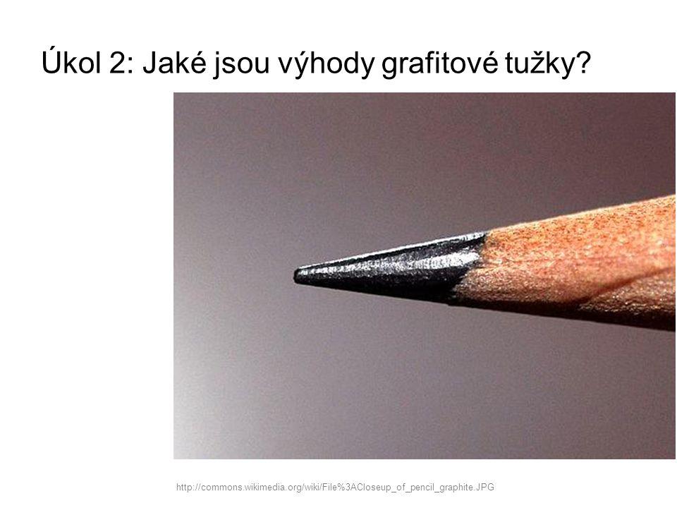 Úkol 2: Jaké jsou výhody grafitové tužky