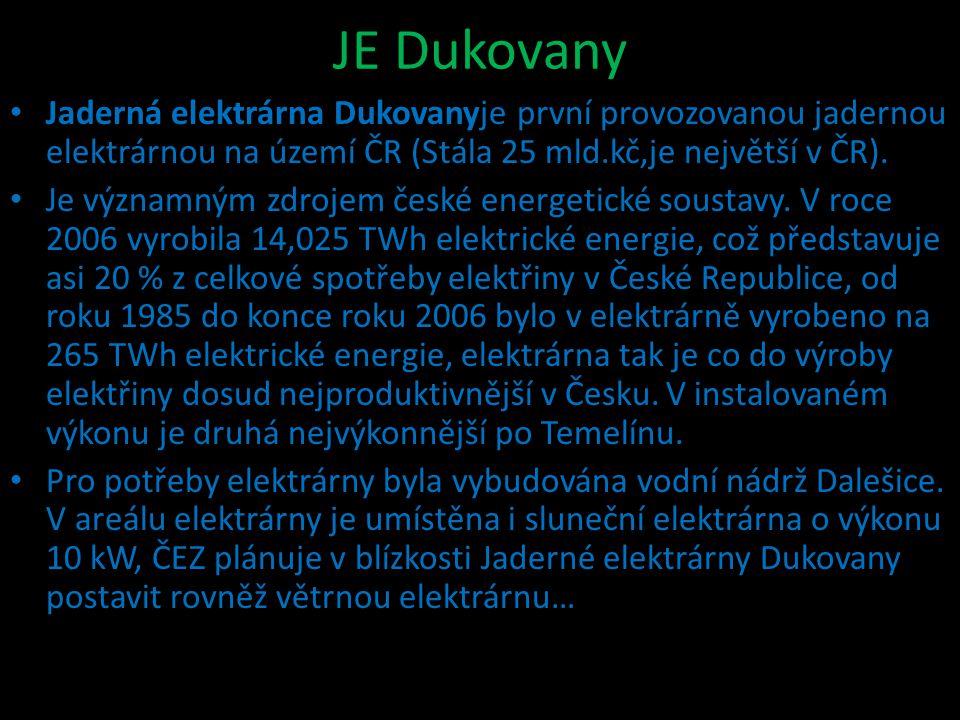 JE Dukovany Jaderná elektrárna Dukovanyje první provozovanou jadernou elektrárnou na území ČR (Stála 25 mld.kč,je největší v ČR).