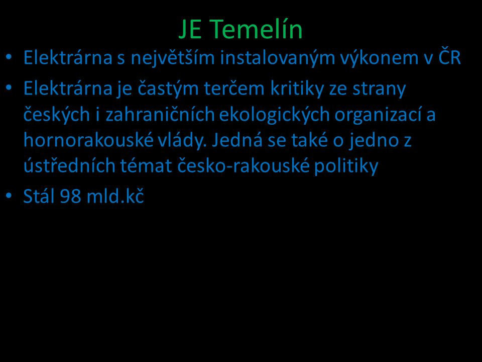 JE Temelín Elektrárna s největším instalovaným výkonem v ČR