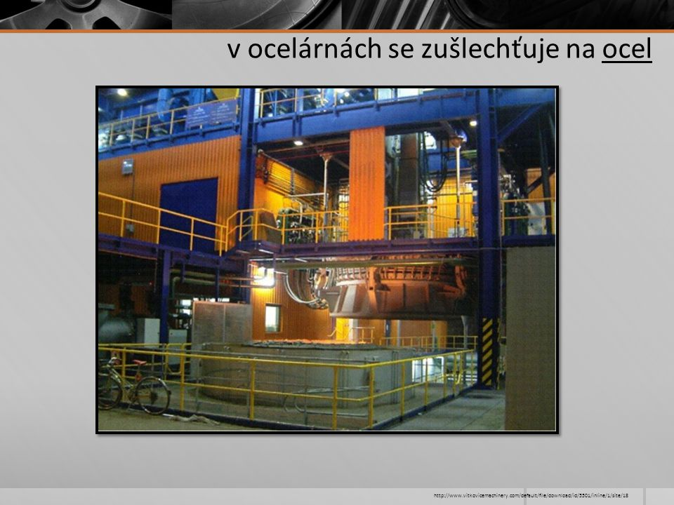 v ocelárnách se zušlechťuje na ocel