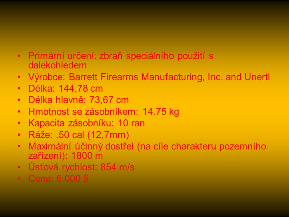 Primární určení: zbraň speciálního použití s dalekohledem