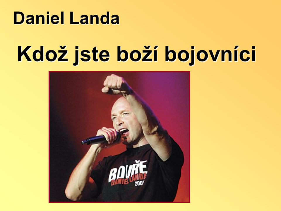Daniel Landa Kdož jste boží bojovníci