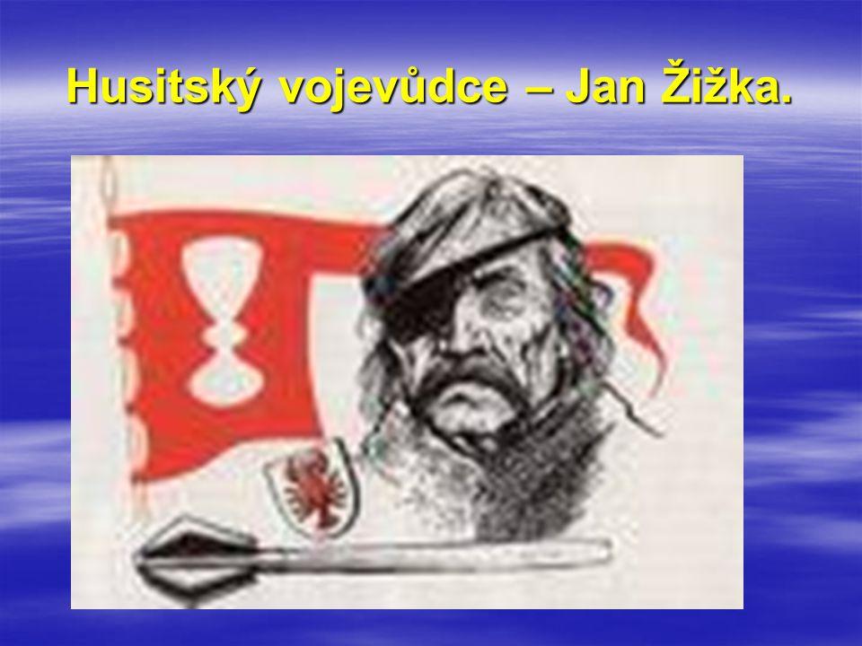 Husitský vojevůdce – Jan Žižka.