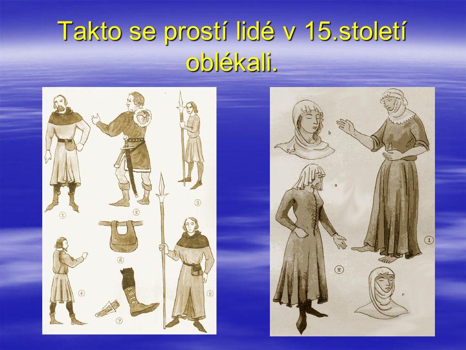 Takto se prostí lidé v 15.století oblékali.