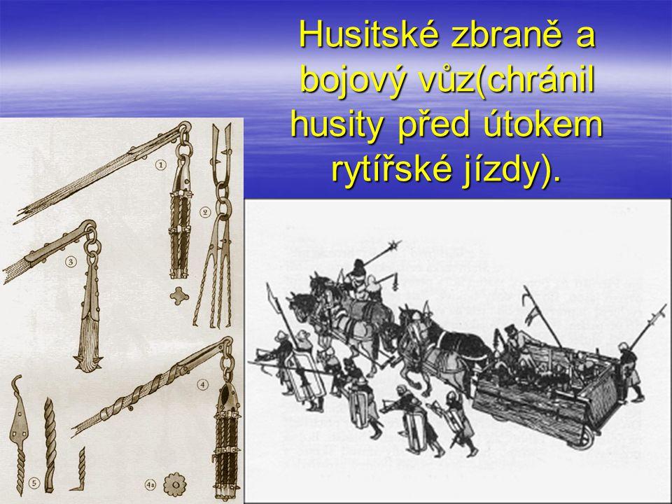 Husitské zbraně a bojový vůz(chránil husity před útokem rytířské jízdy).