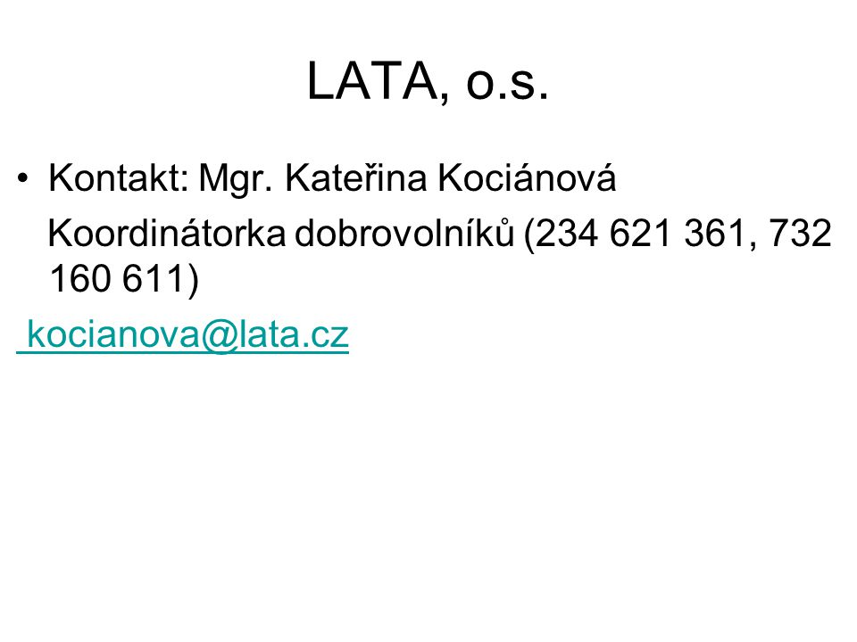 LATA, o.s. Kontakt: Mgr. Kateřina Kociánová